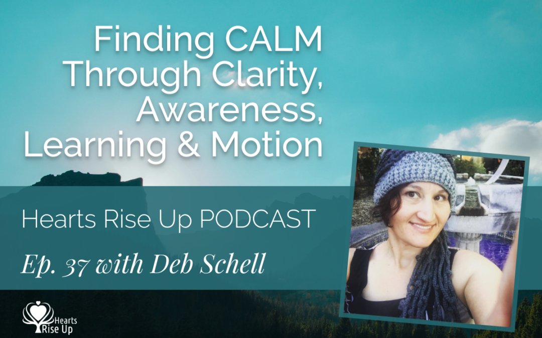 Ep. 37 – Finding CALM Through Clarity, Awareness, Learning & Motion