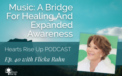 Ep. 40 – Music: A Bridge For Healing and Expanded Awareness