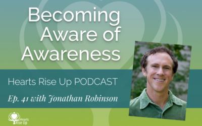 """Ep. 41 – """"Becoming Aware of Awareness"""""""