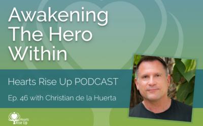 Ep. 46 – Awakening The Hero Within
