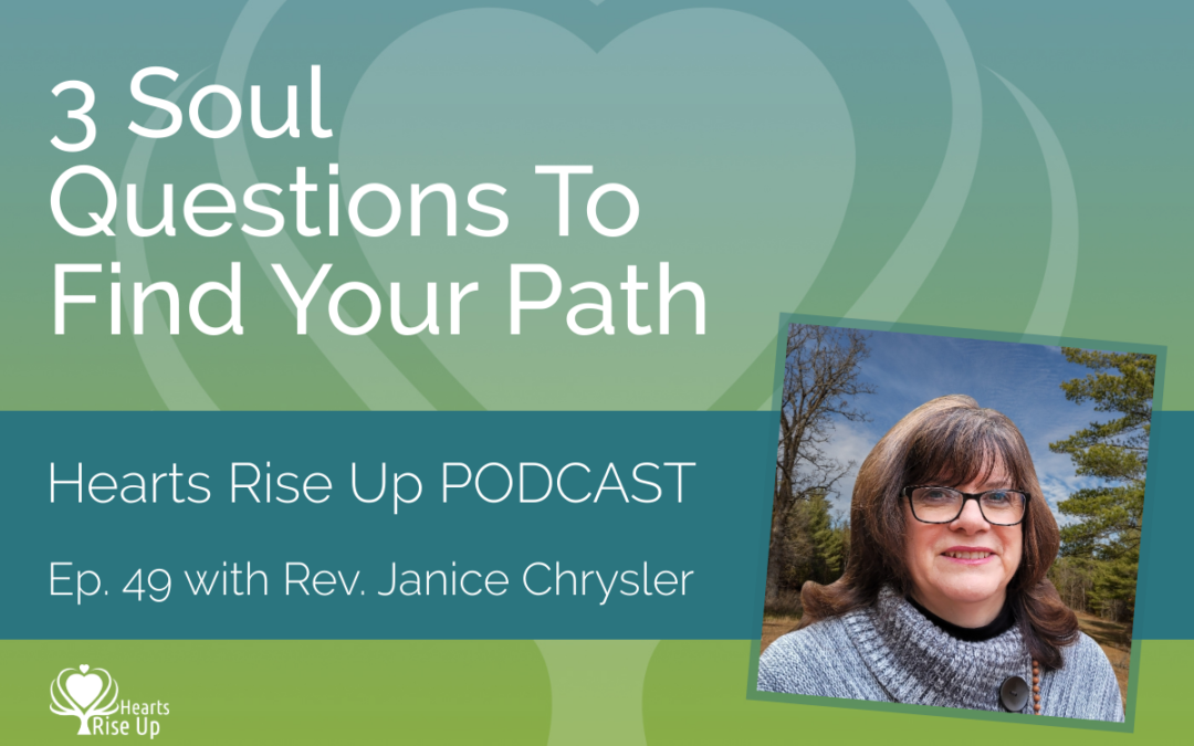 Ep. 49 – 3 Soul Questions To Find Your Path