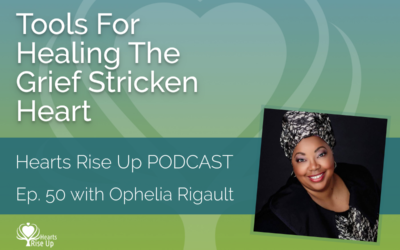 Ep. 50 – Tools For Healing The Grief-Stricken Heart