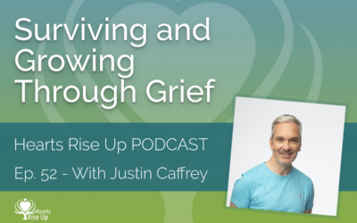 Ep. 52 – Surviving And Growing Through Grief – With Justin Caffrey